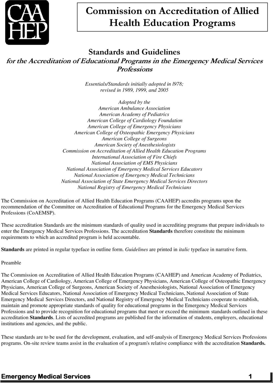 American College of Emergency Physicians American College of Osteopathic Emergency Physicians American College of Surgeons American Society of Anesthesiologists Commission on Accreditation of Allied