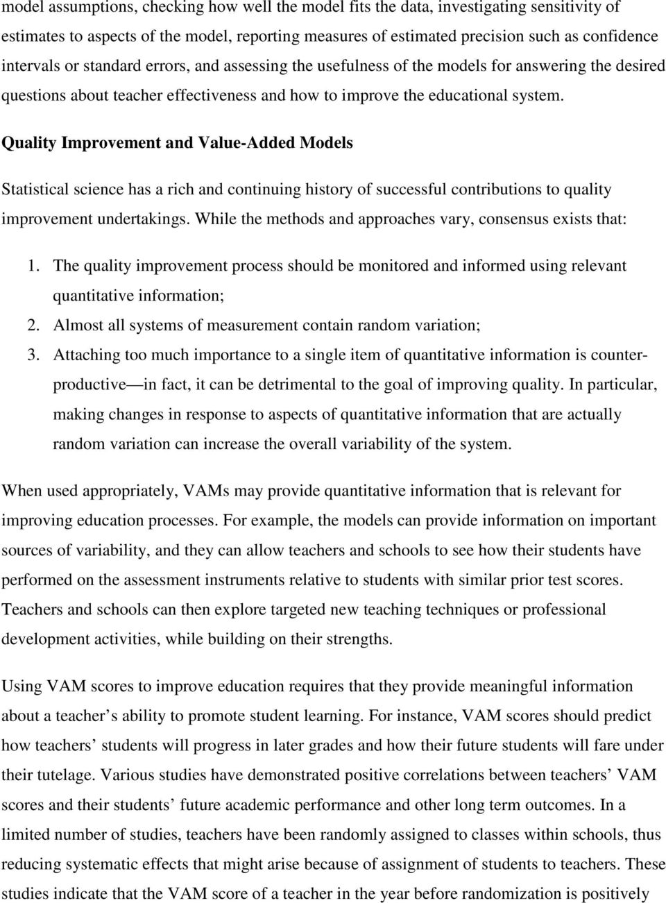 Quality Improvement and Value-Added Models Statistical science has a rich and continuing history of successful contributions to quality improvement undertakings.