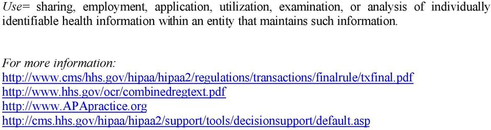 cms/hhs.gov/hipaa/hipaa2/regulations/transactions/finalrule/txfinal.pdf http://www.hhs.gov/ocr/combinedregtext.