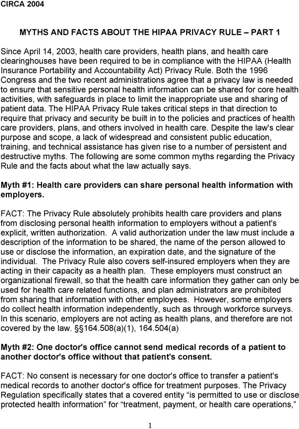 Both the 1996 Congress and the two recent administrations agree that a privacy law is needed to ensure that sensitive personal health information can be shared for core health activities, with