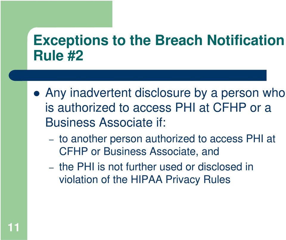 another person authorized to access PHI at CFHP or Business Associate, and the