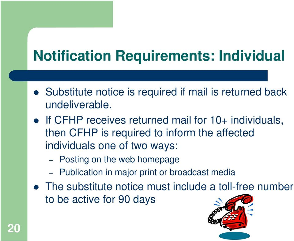 If CFHP receives returned mail for 10+ individuals, then CFHP is required to inform the affected