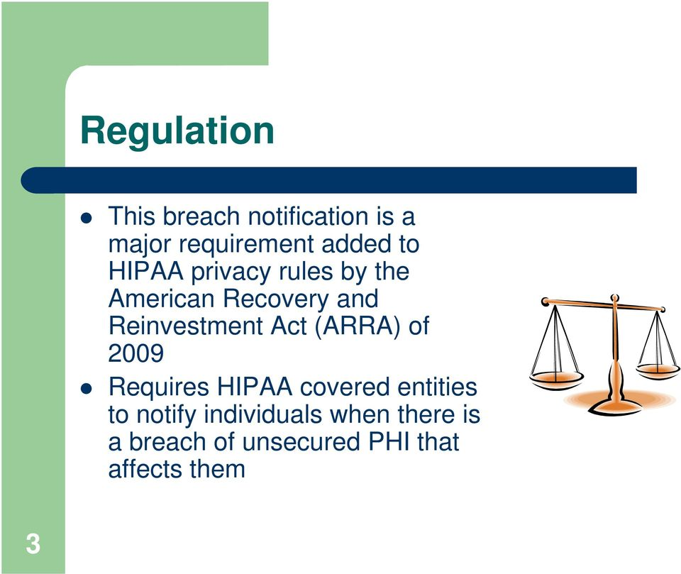 Act (ARRA) of 2009 Requires HIPAA covered entities to notify
