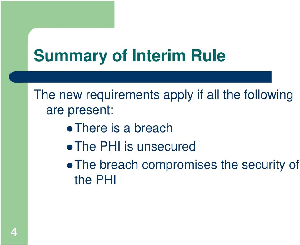 are present: There is a breach The PHI is