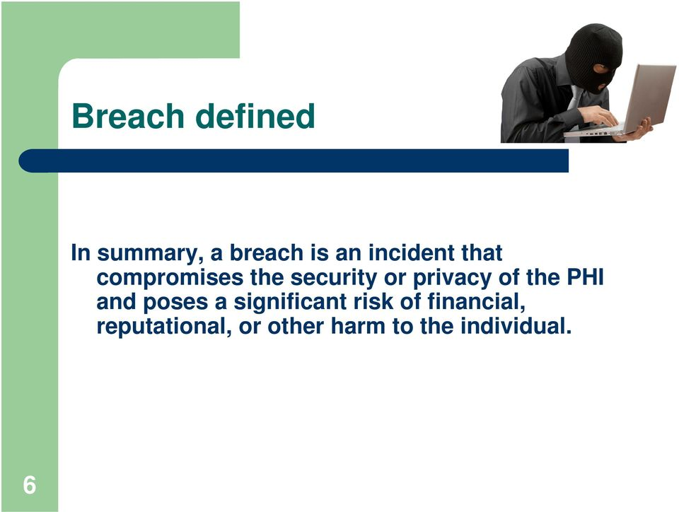 privacy of the PHI and poses a significant risk
