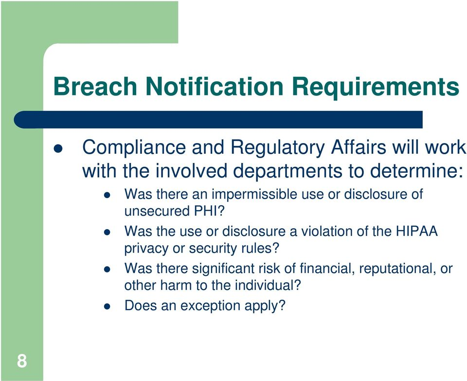 PHI? Was the use or disclosure a violation of the HIPAA privacy or security rules?
