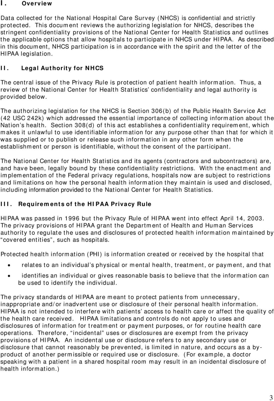 allow hospitals to participate in NHCS under HIPAA. As described in this document, NHCS participation is in accordance with the spirit and the letter of the HIPAA legislation. II.