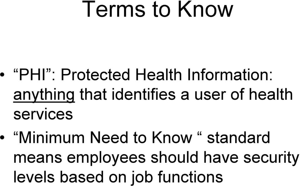 services Minimum Need to Know standard means