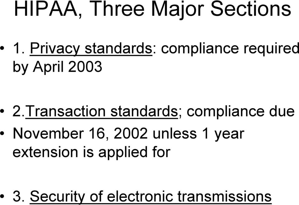 Transaction standards; compliance due November 16,
