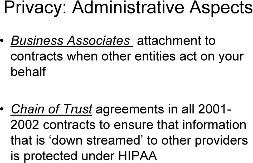Trust agreements in all 2001-2002 contracts to ensure that