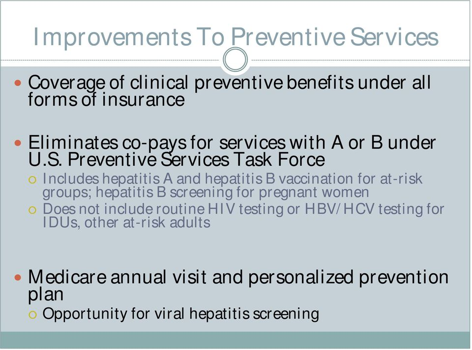 Preventive Services Task Force Includes hepatitis A and hepatitis B vaccination for at-risk groups; hepatitis B screening