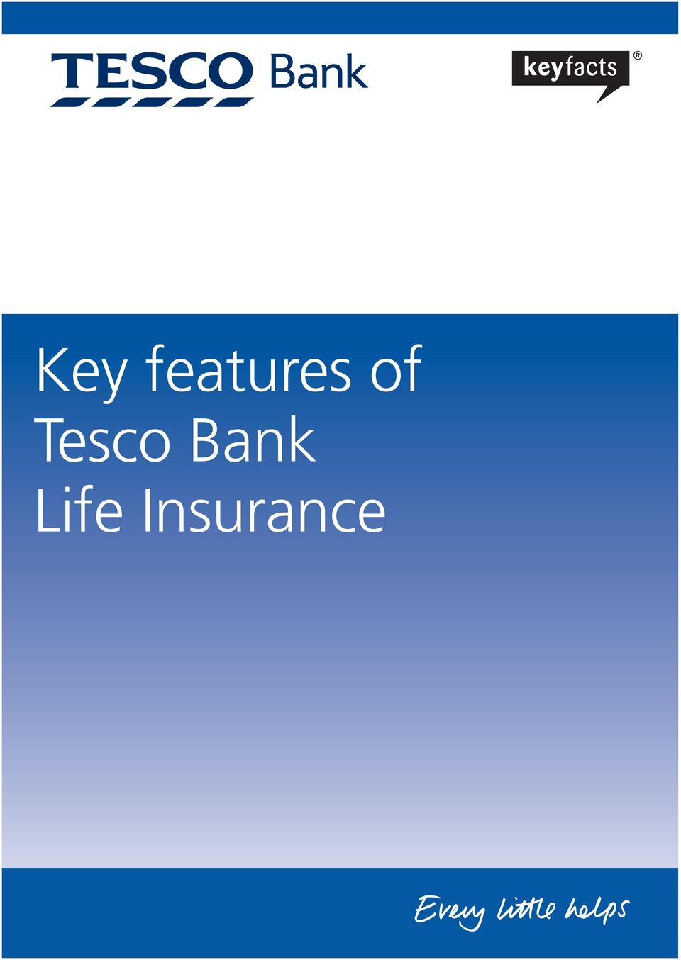 Tesco Bank Life Insurance Inside you ll