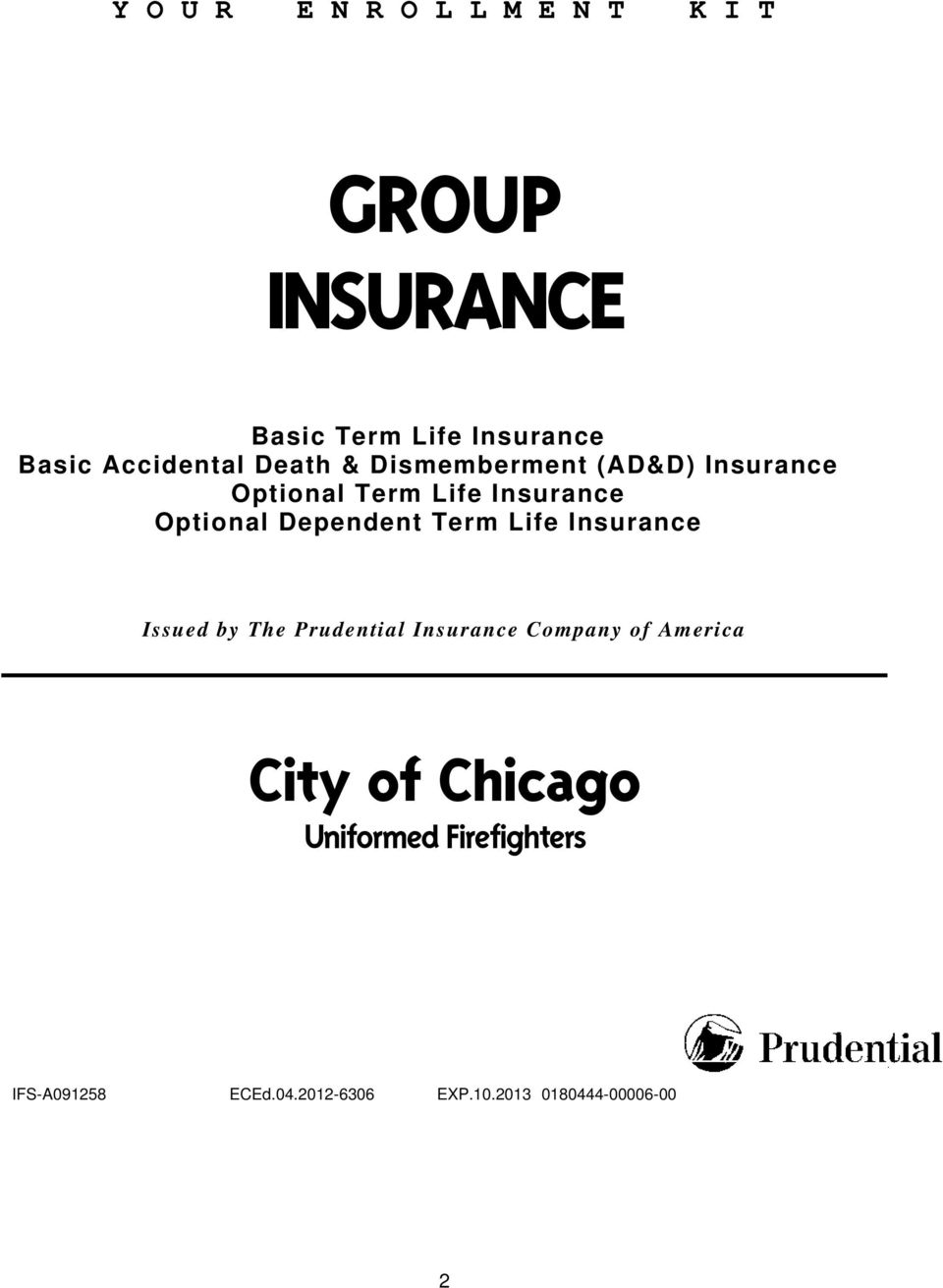 Dependent Term Life Insurance Issued by The Prudential Insurance Company of America City