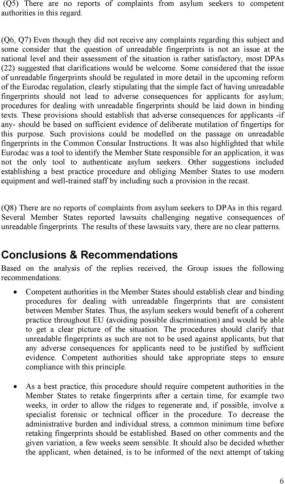 assessment of the situation is rather satisfactory, most DPAs (22) suggested that clarifications would be welcome.