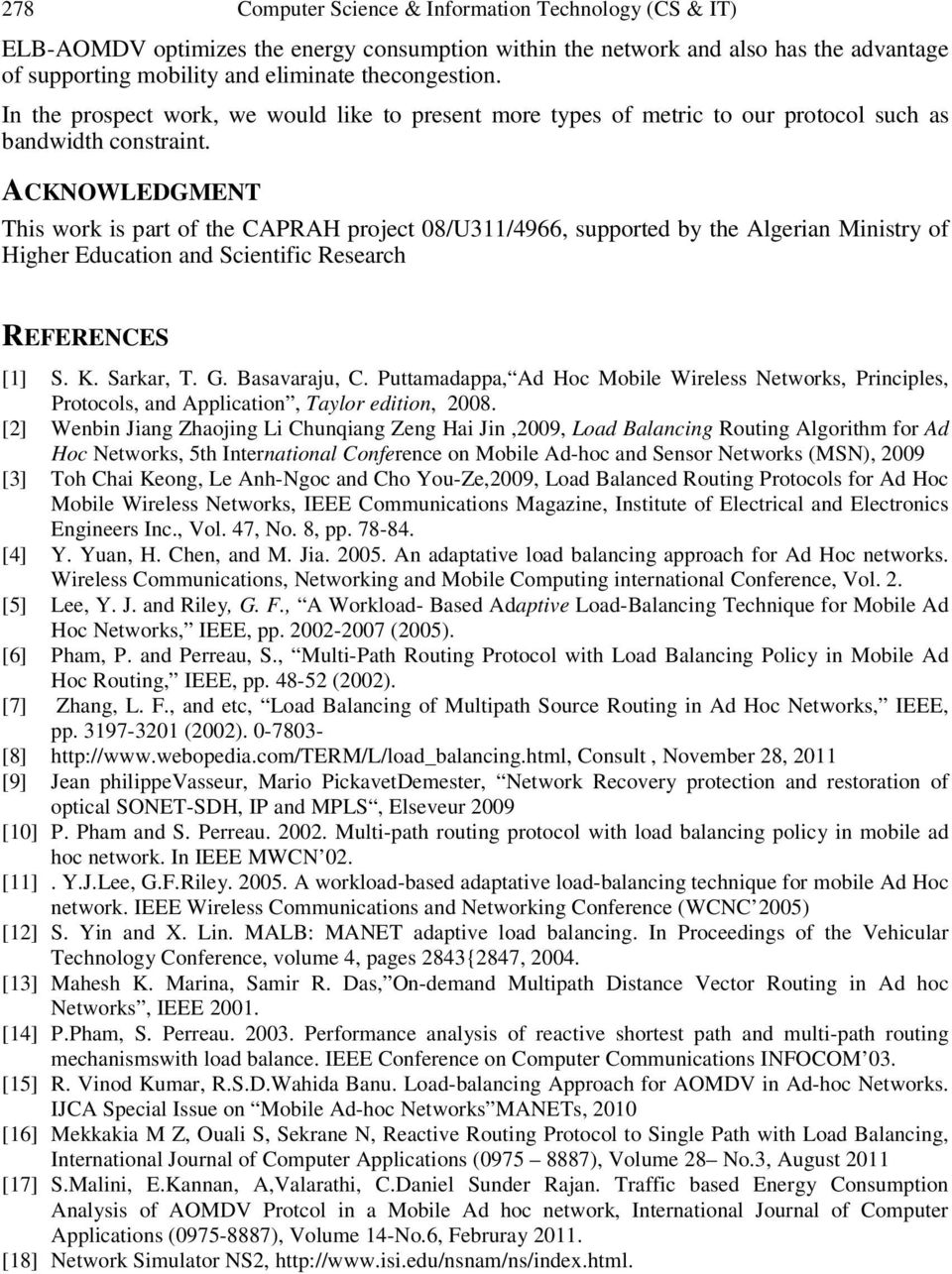 ACKNOWLEDGMENT This work is part of the CAPRAH project 08/U311/4966, supported by the Algerian Ministry of Higher Education and Scientific Research REFERENCES [1] S. K. Sarkar, T. G. Basavaraju, C.