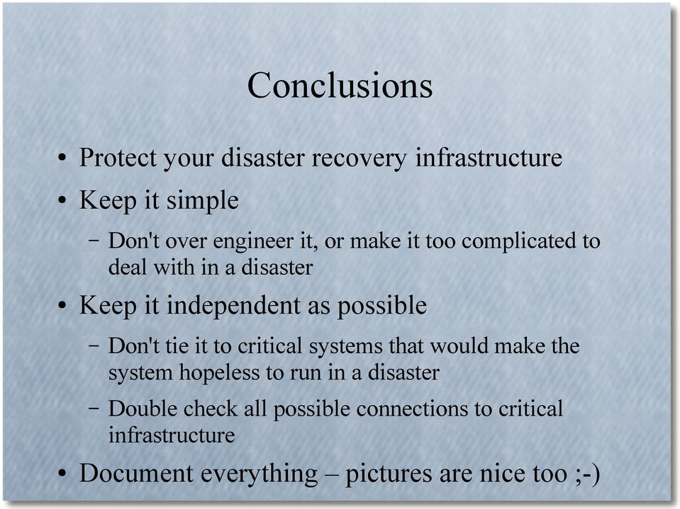 tie it to critical systems that would make the system hopeless to run in a disaster Double