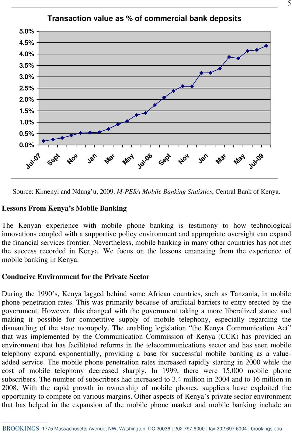 Lessons From Kenya s Mobile Banking The Kenyan experience with mobile phone banking is testimony to how technological innovations coupled with a supportive policy environment and appropriate