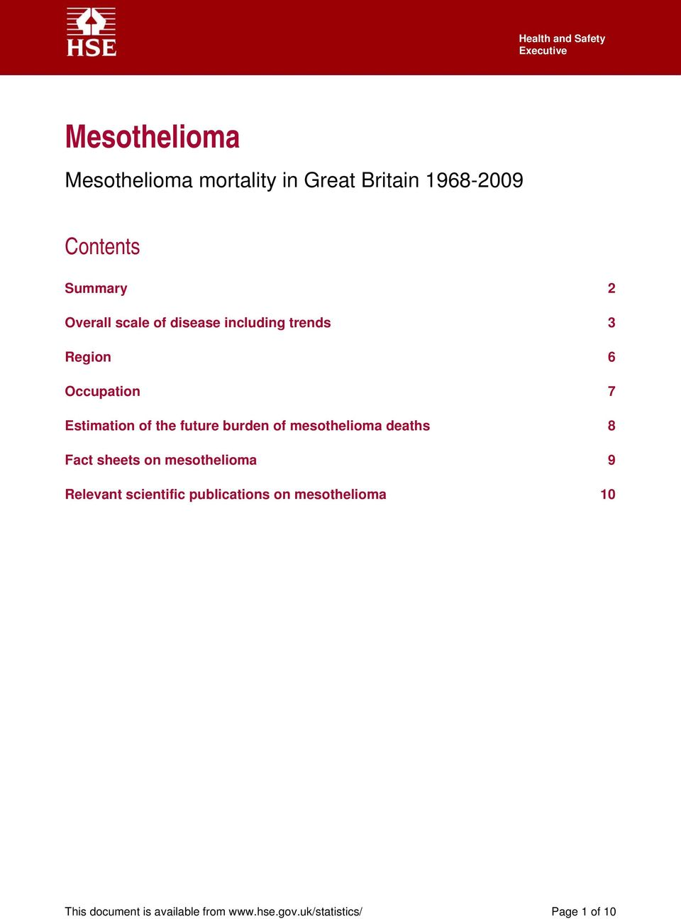of the future burden of mesothelioma deaths 8 Fact sheets on mesothelioma 9 Relevant scientific