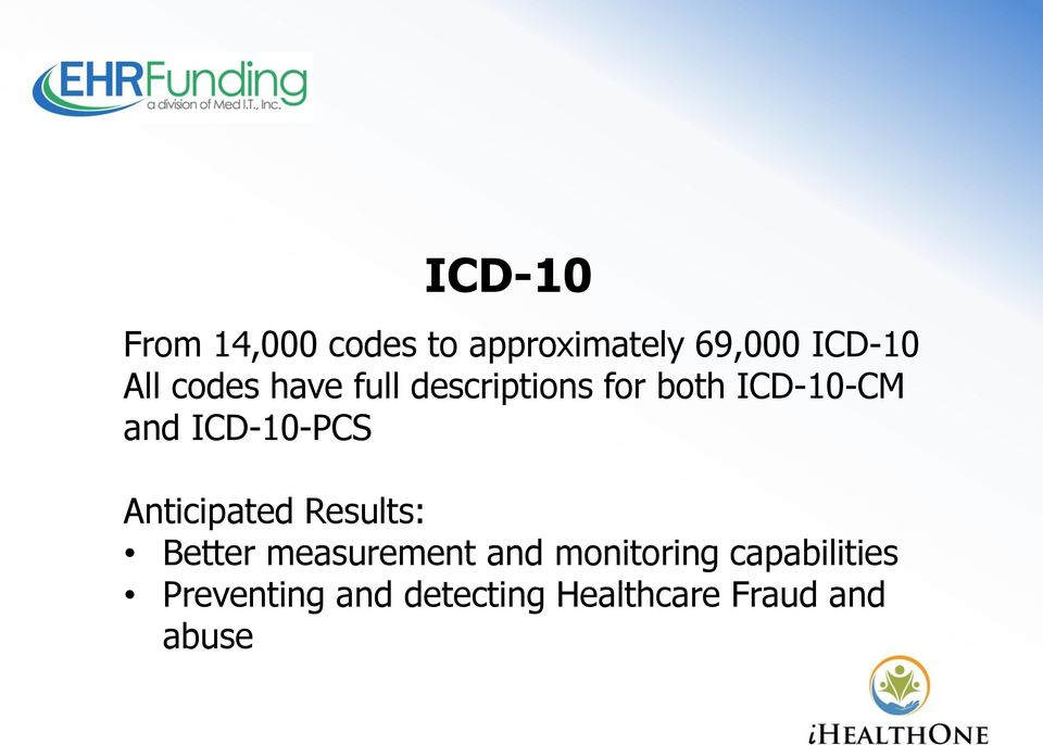 ICD-10-PCS Anticipated Results: Better measurement and