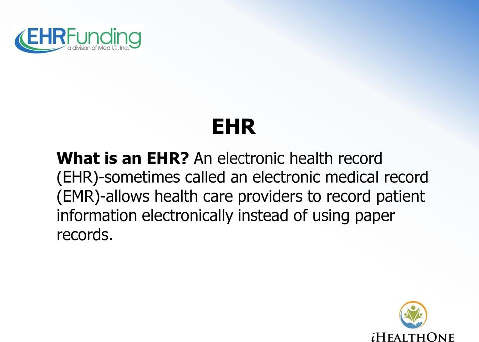an electronic medical record (EMR)-allows health