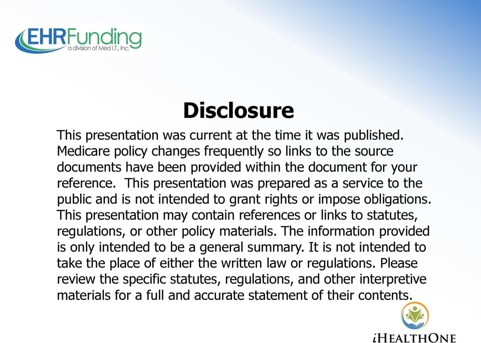 This presentation was prepared as a service to the public and is not intended to grant rights or impose obligations.