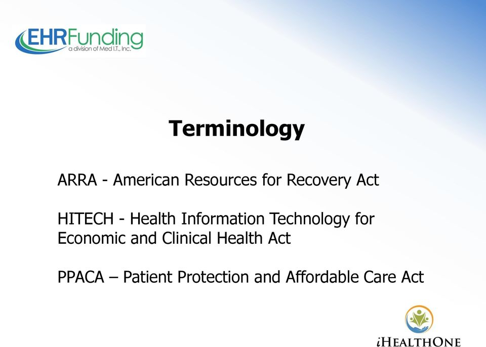 Technology for Economic and Clinical Health