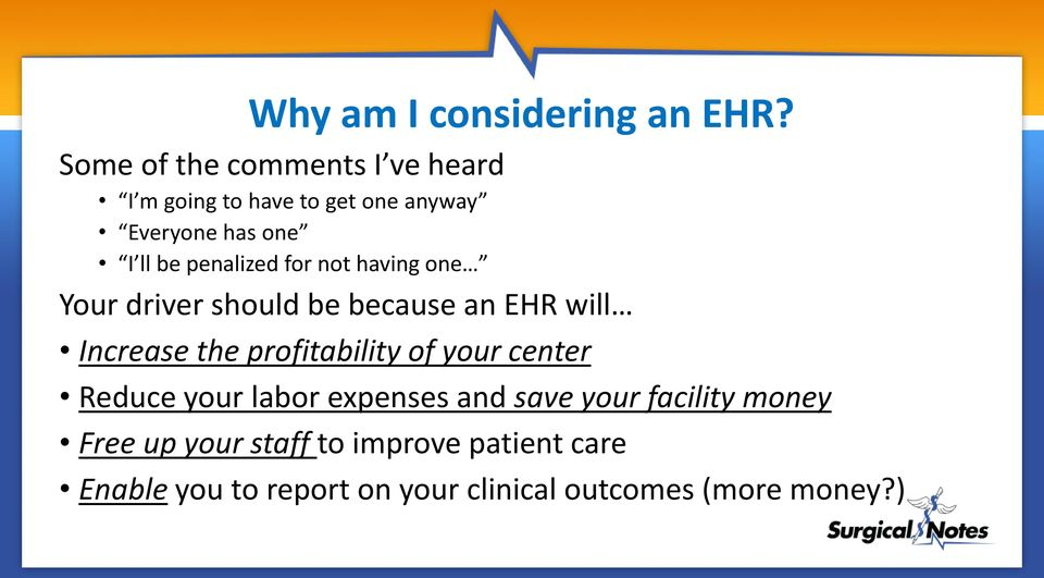 penalized for not having one Your driver should be because an EHR will Increase the profitability