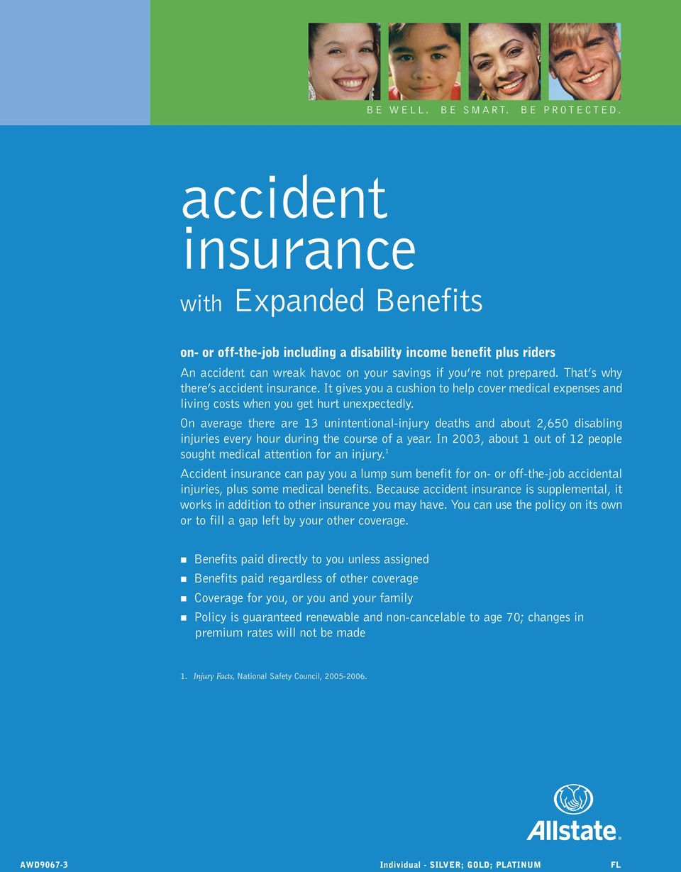 That s why there s accident insurance. It gives you a cushion to help cover medical expenses and living costs when you get hurt unexpectedly.