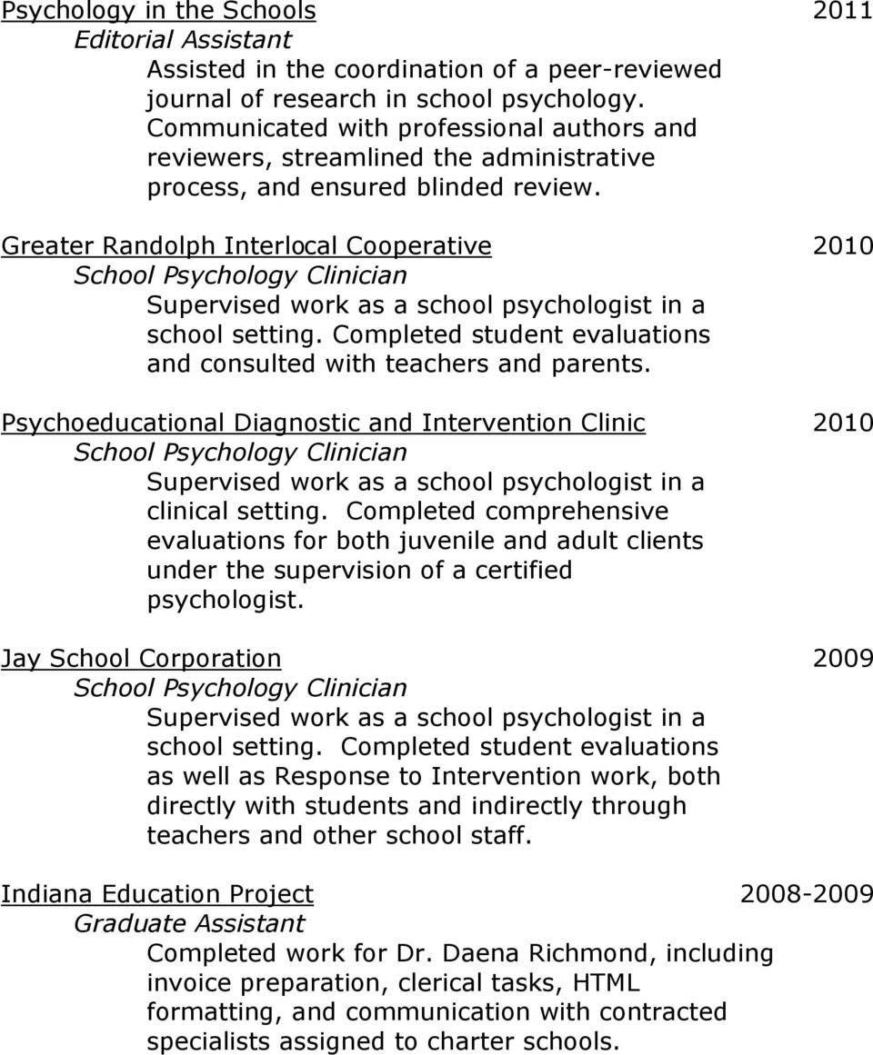 Greater Randolph Interlocal Cooperative 2010 School Psychology Clinician Supervised work as a school psychologist in a school setting.