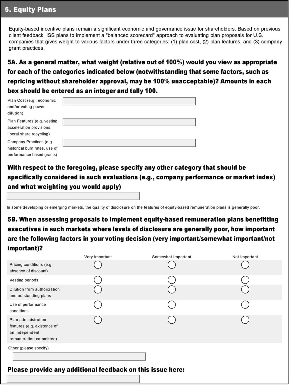 5A. As a general matter, what weight (relative out of 100%) would you view as appropriate for each of the categories indicated below (notwithstanding that some factors, such as repricing without