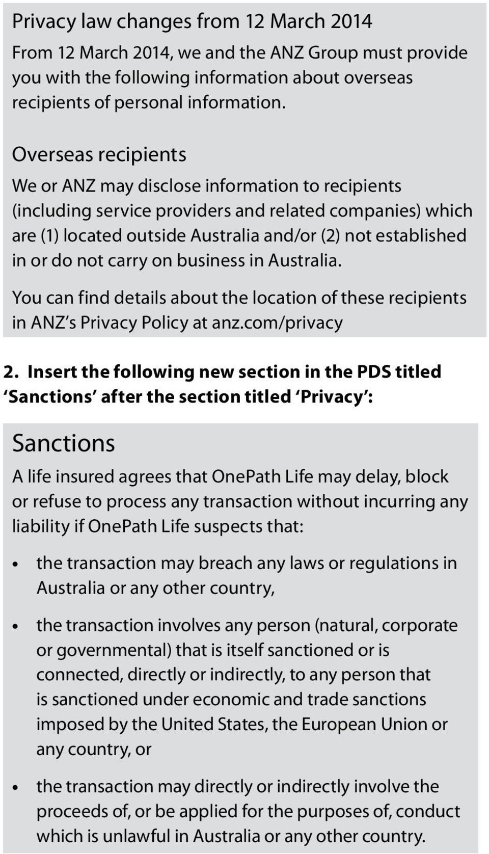 not carry on business in Australia. You can find details about the location of these recipients in ANZ s Privacy Policy at anz.com/privacy 2.