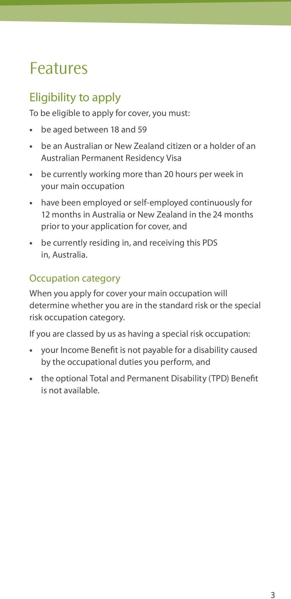 application for cover, and be currently residing in, and receiving this PDS in, Australia.