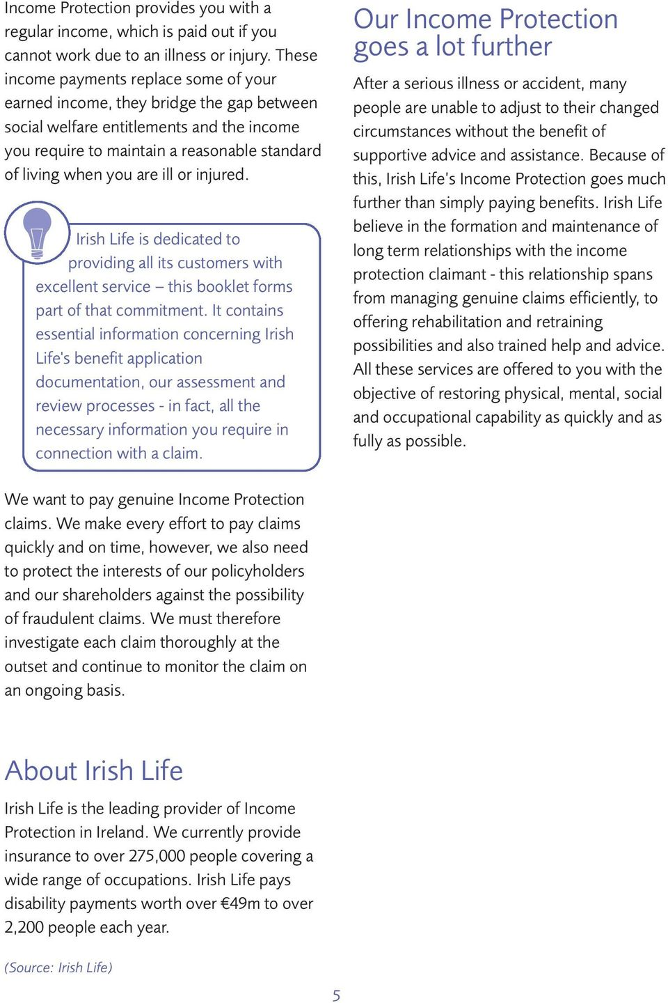 ill or injured. Irish Life is dedicated to providing all its customers with excellent service this booklet forms part of that commitment.
