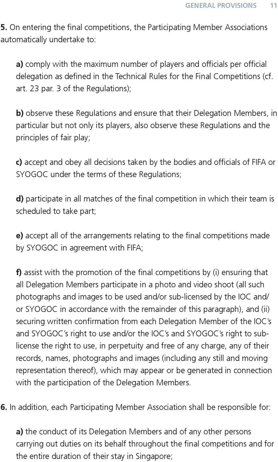 the Technical Rules for the Final Competitions (cf. art. 23 par.