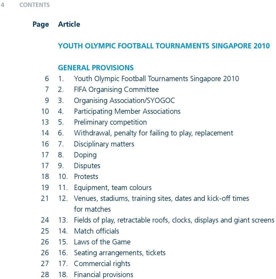 Disciplinary matters 17 8. Doping 17 9. Disputes 18 10. Protests 19 11. Equipment, team colours 21 12. Venues, stadiums, training sites, dates and kick-off times for matches 24 13.