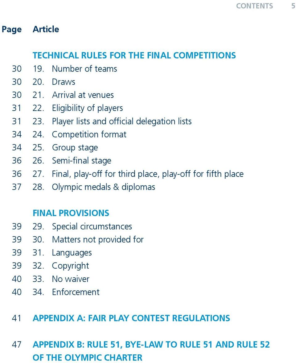 Final, play-off for third place, play-off for fifth place 37 28. Olympic medals & diplomas FINAL PROVISIONS 39 29. Special circumstances 39 30.