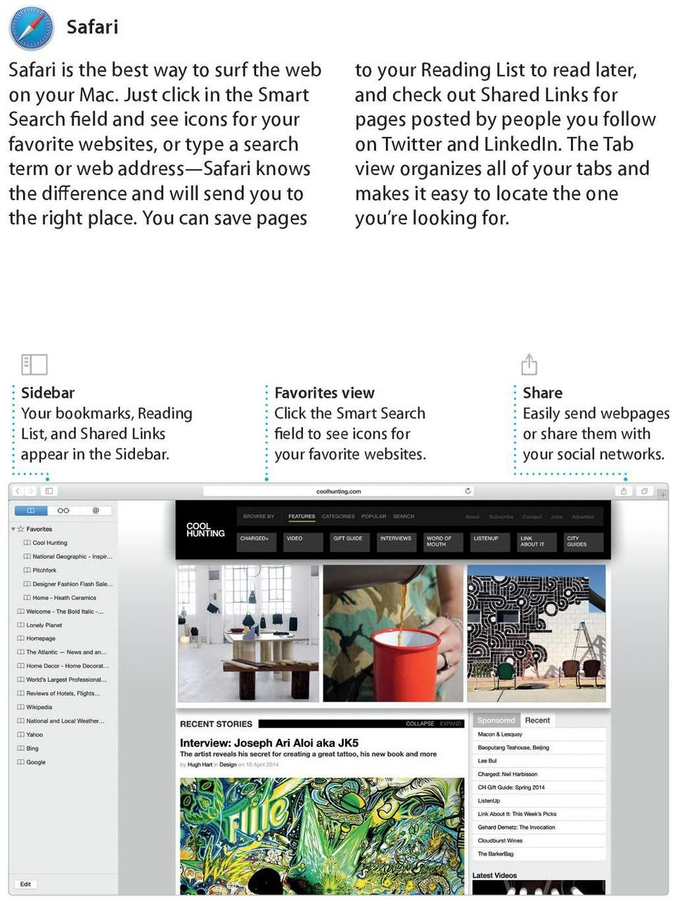 place. You can save pages to your Reading List to read later, and check out Shared Links for pages posted by people you follow on Twitter and LinkedIn.