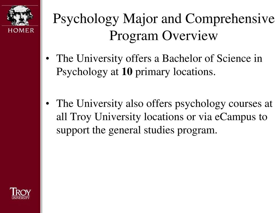 The University also offers psychology courses at all Troy