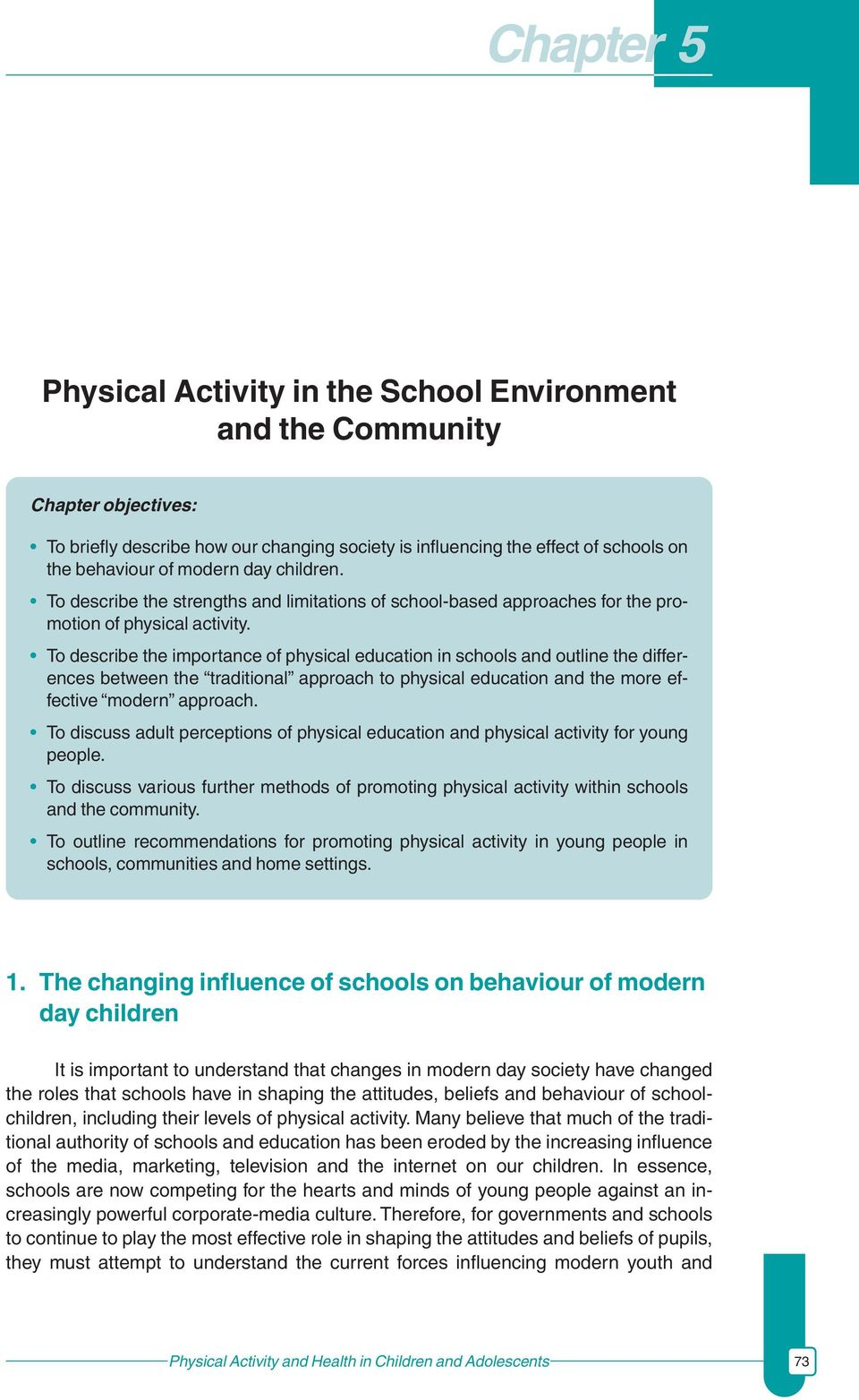 To describe the importance of physical education in schools and outline the differences between the traditional approach to physical education and the more effective modern approach.