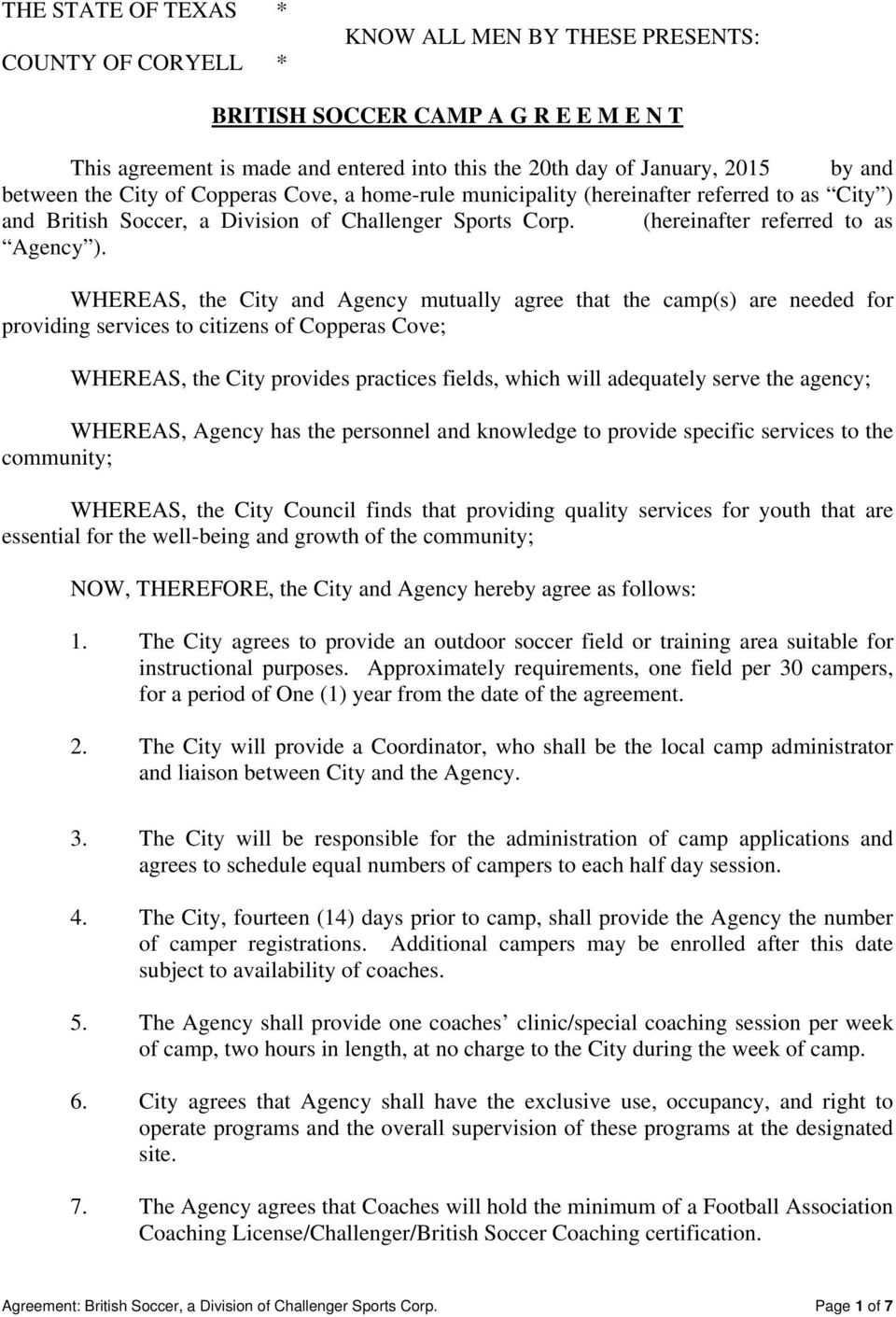 WHEREAS, the City and Agency mutually agree that the camp(s) are needed for providing services to citizens of Copperas Cove; WHEREAS, the City provides practices fields, which will adequately serve