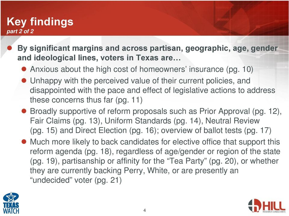 11) Broadly supportive of reform proposals such as Prior Approval (pg. 1), Fair Claims (pg. 13), Uniform Standards (pg. 14), Neutral Review (pg. 1) and Direct Election (pg.