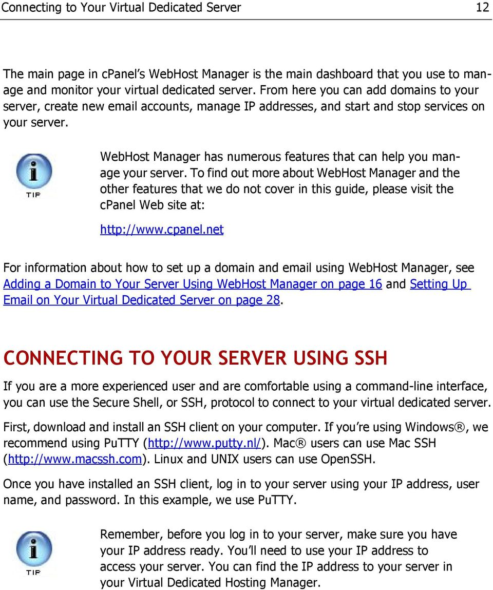 WebHost Manager has numerous features that can help you manage your server.