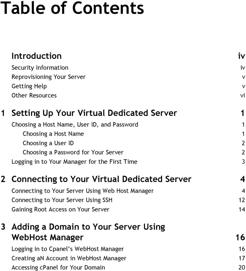 3 2 Connecting to Your Virtual Dedicated Server 4 Connecting to Your Server Using Web Host Manager 4 Connecting to Your Server Using SSH 12 Gaining Root Access on Your