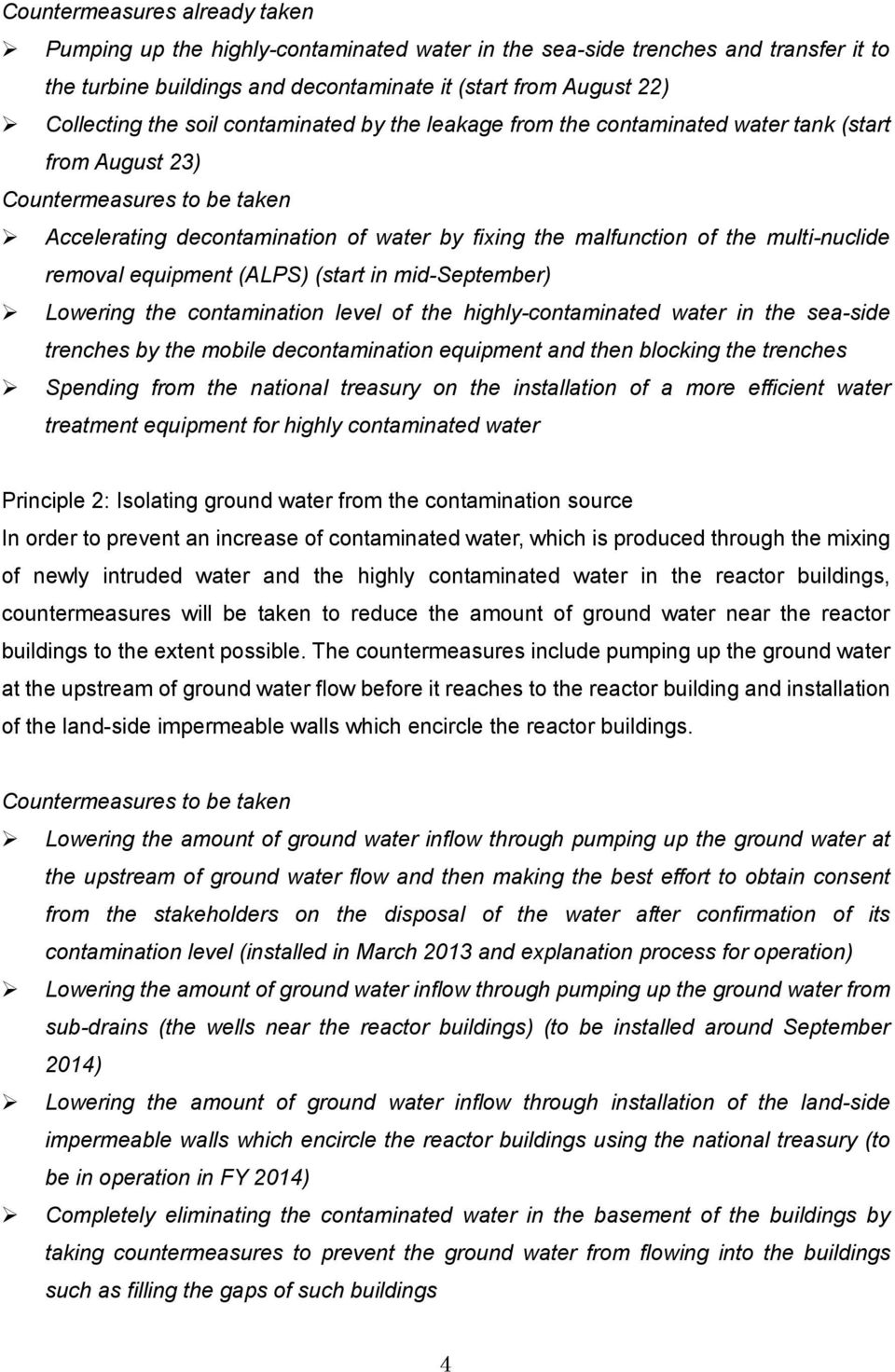 multi-nuclide removal equipment (ALPS) (start in mid-september) Lowering the contamination level of the highly-contaminated water in the sea-side trenches by the mobile decontamination equipment and