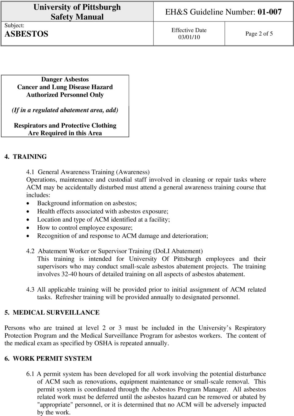 1 General Awareness Training (Awareness) Operations, maintenance and custodial staff involved in cleaning or repair tasks where ACM may be accidentally disturbed must attend a general awareness