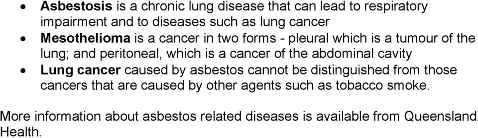 the abdominal cavity Lung cancer caused by asbestos cannot be distinguished from those cancers that are caused by