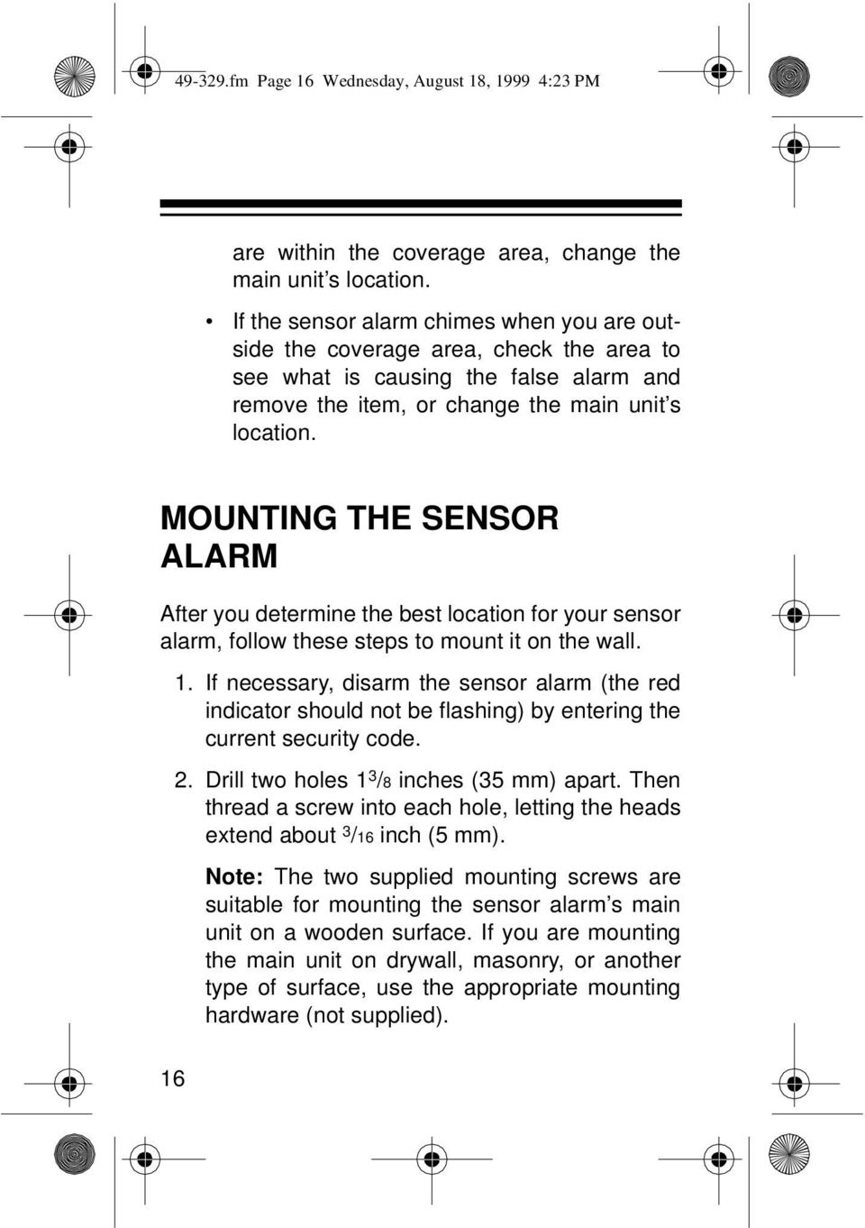 MOUNTING THE SENSOR ALARM After you determine the best location for your sensor alarm, follow these steps to mount it on the wall. 1.