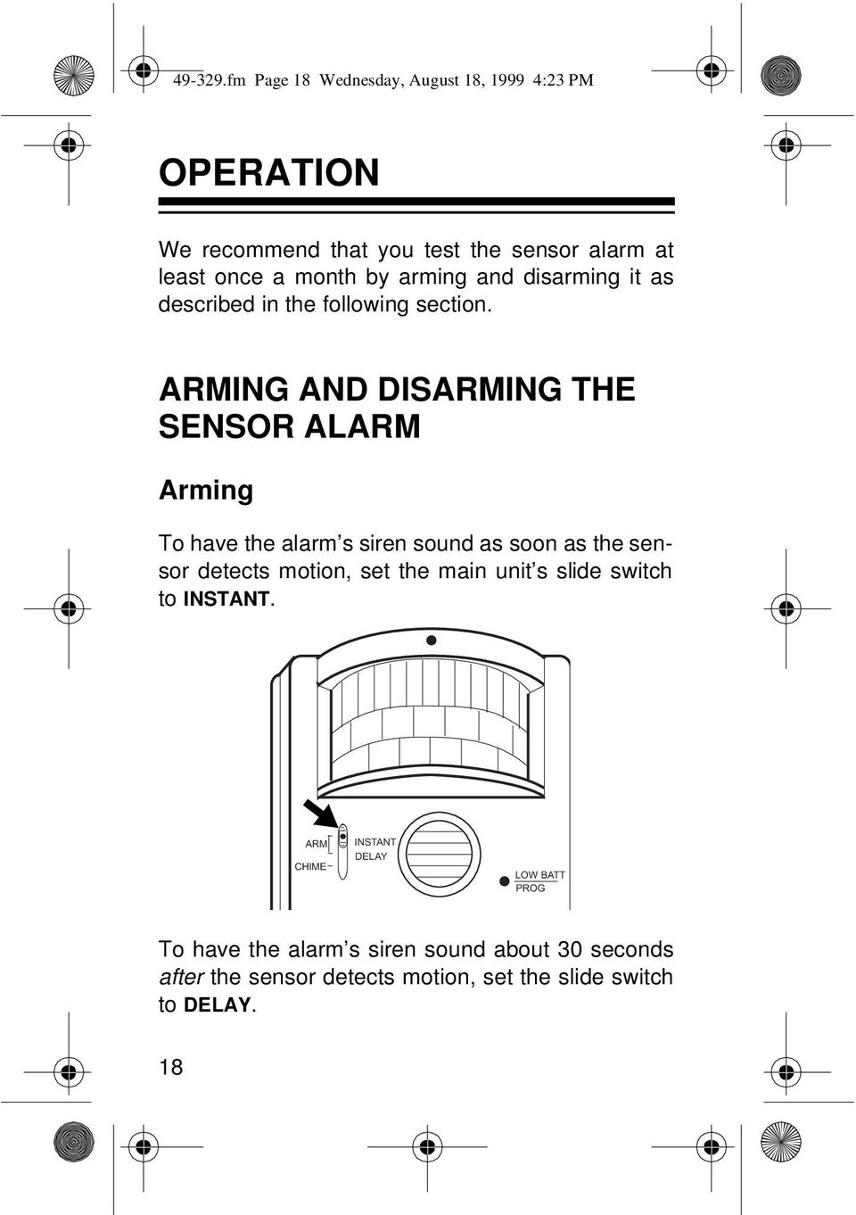 arming and disarming it as described in the following section.