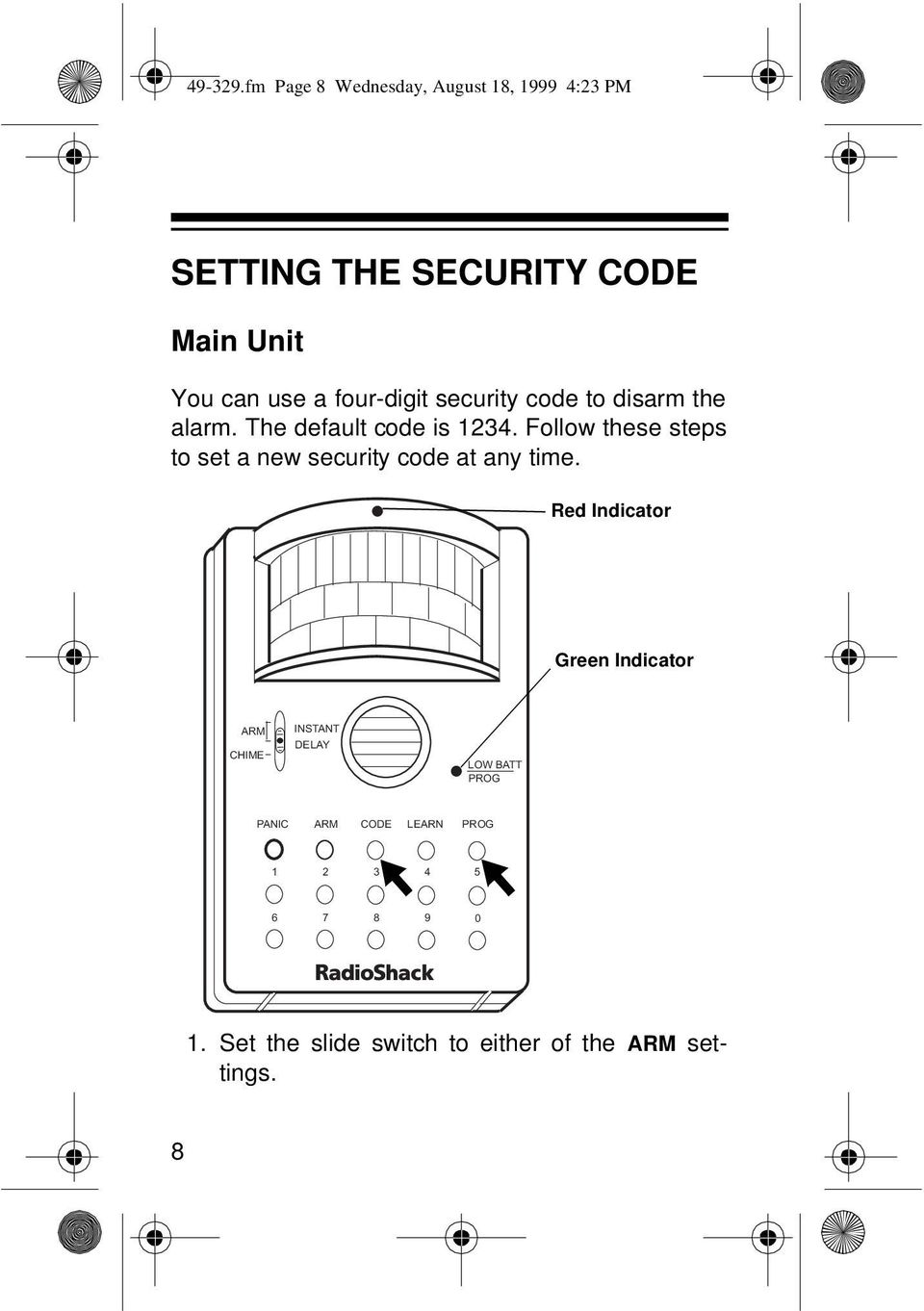 four-digit security code to disarm the alarm. The default code is 1234.