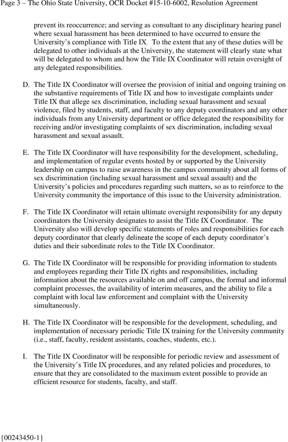 To the extent that any of these duties will be delegated to other individuals at the University, the statement will clearly state what will be delegated to whom and how the Title IX Coordinator will